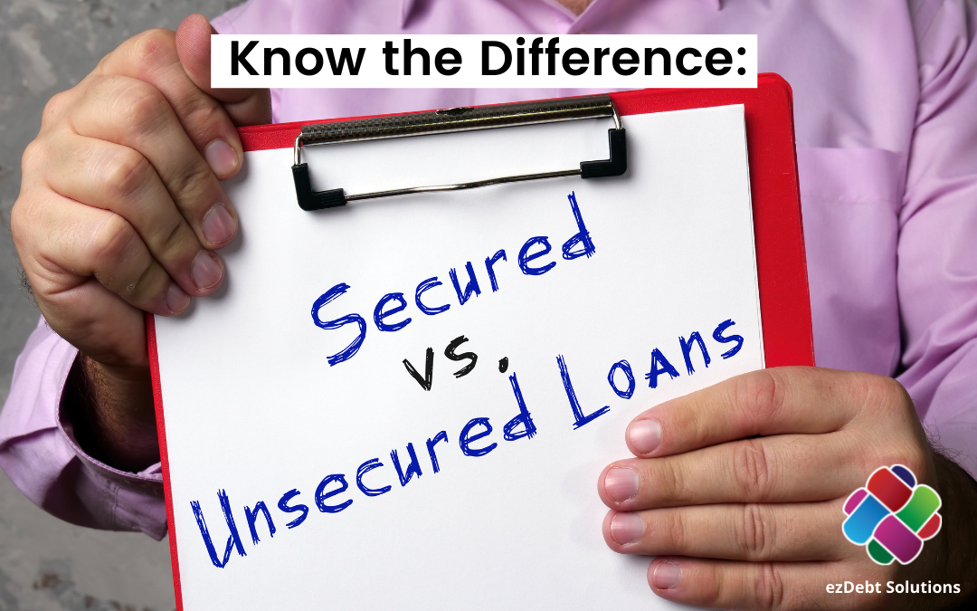 Know the Difference: Secured Debt vs Unsecured Debt